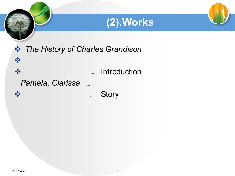 (2).Works  The History of Charles Grandison   Introduction Pamela, Clarissa  Story 2015-4-2636