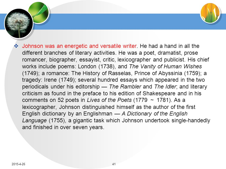  Johnson was an energetic and versatile writer.