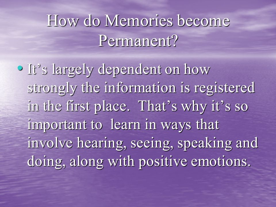 How do Memories become Permanent.