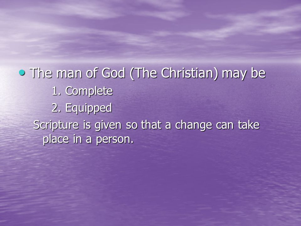 The man of God (The Christian) may be The man of God (The Christian) may be 1.