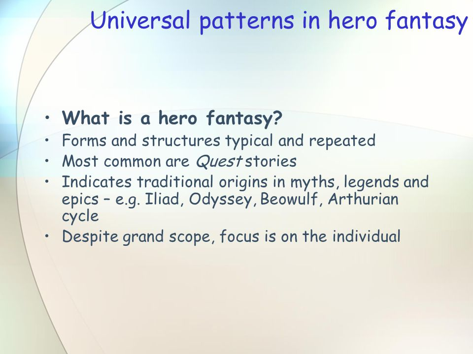 Universal patterns in hero fantasy What is a hero fantasy.