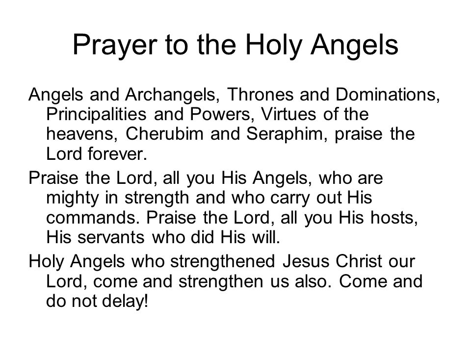 Prayer to the Holy Angels Angels and Archangels, Thrones and Dominations, Principalities and Powers, Virtues of the heavens, Cherubim and Seraphim, pr