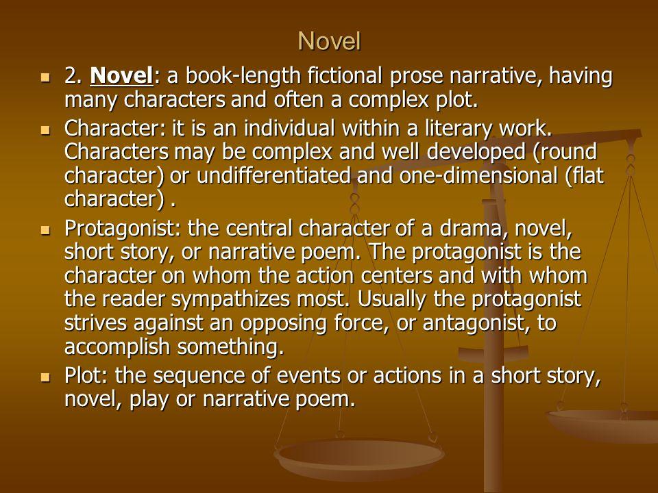 Novel 2. Novel: a book-length fictional prose narrative, having many characters and often a complex plot. 2. Novel: a book-length fictional prose narr