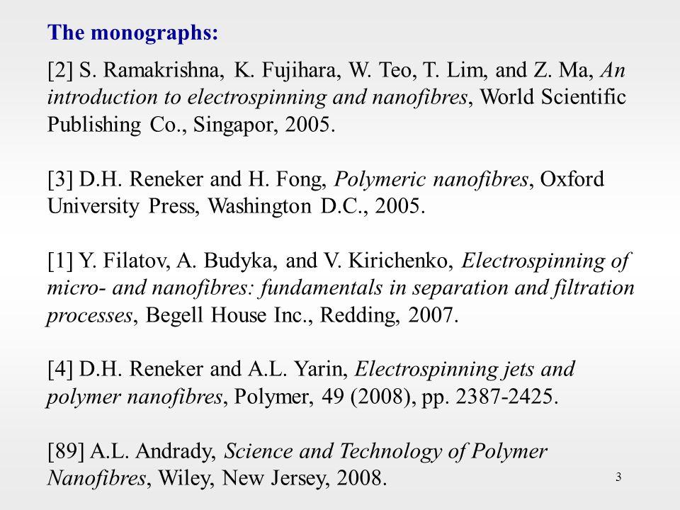 3 The monographs: [2] S. Ramakrishna, K. Fujihara, W.