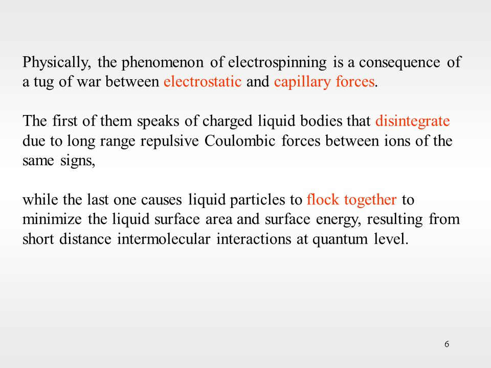7 Liquid bodies disintegrate in two possible ways, depending on their internal molecular structure: (1) Simple liquids, having small molecules, spray in clouds of small charged droplets with a tendency to break down further until one single elementary charge remains trapped in each of them.