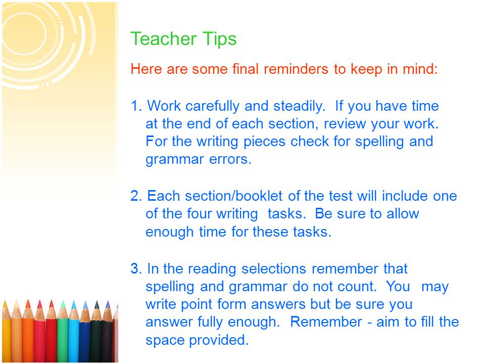 12 Teacher Tips Here are some final reminders to keep in mind: 1.