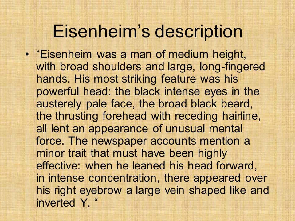 Eisenheim's description Eisenheim was a man of medium height, with broad shoulders and large, long-fingered hands.