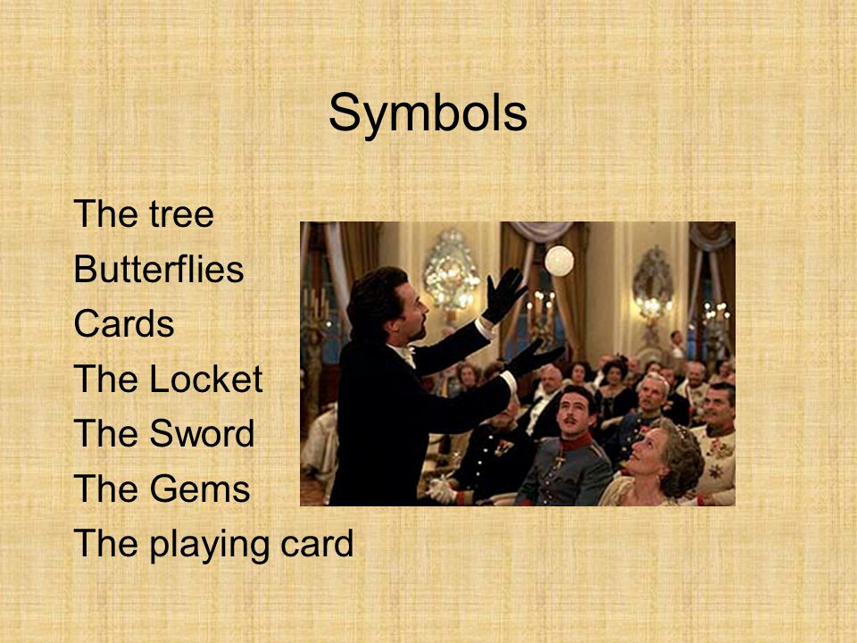 Symbols The tree Butterflies Cards The Locket The Sword The Gems The playing card