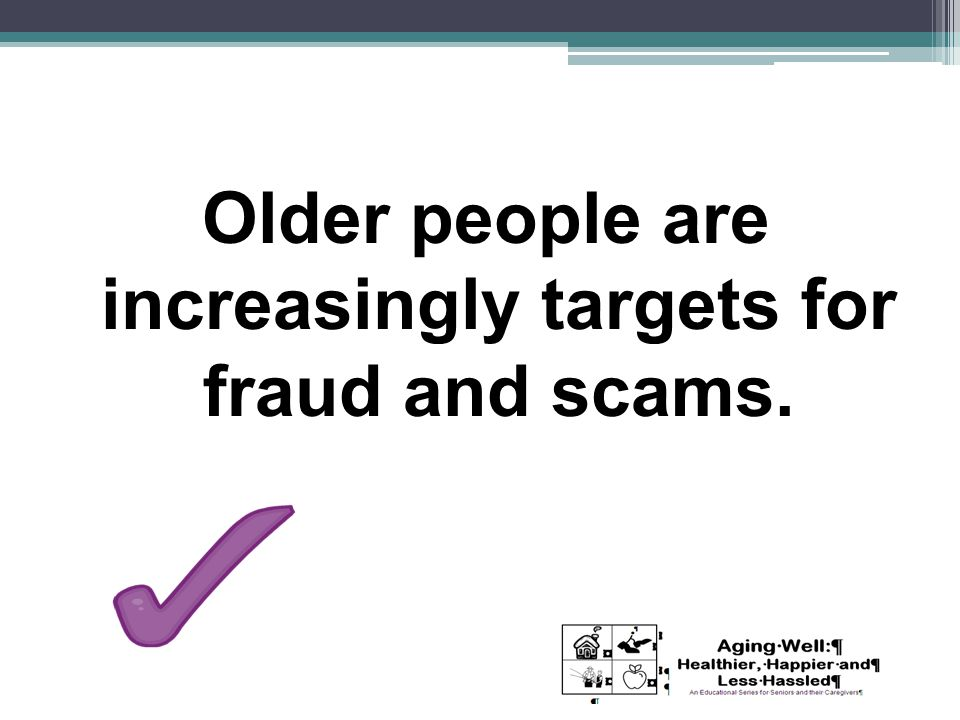 Older people are increasingly targets for fraud and scams.