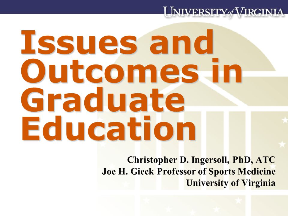Issues and Outcomes in Graduate Education Christopher D.