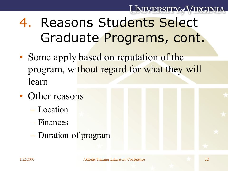 1/22/2005Athletic Training Educators Conference12 4.Reasons Students Select Graduate Programs, cont.
