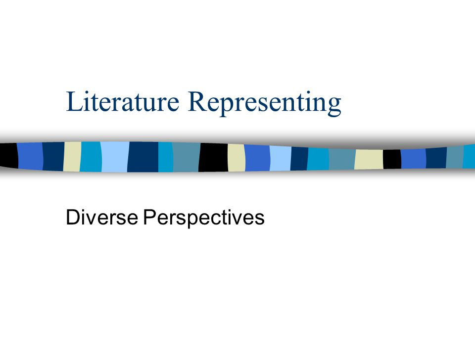 Literature Representing Diverse Perspectives