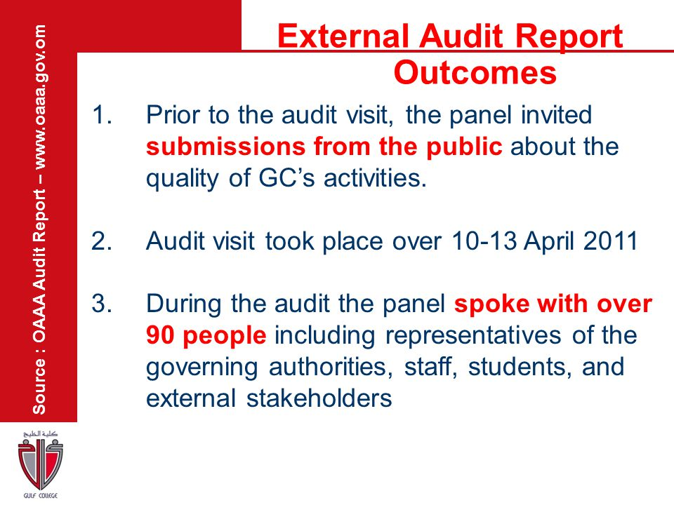 External Audit Report Outcomes 1.Prior to the audit visit, the panel invited submissions from the public about the quality of GC's activities. 2.Audit