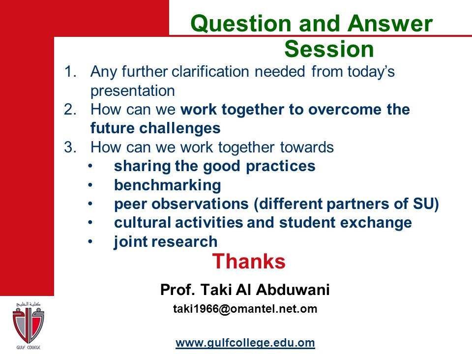 Question and Answer Session 1.Any further clarification needed from today's presentation 2.How can we work together to overcome the future challenges