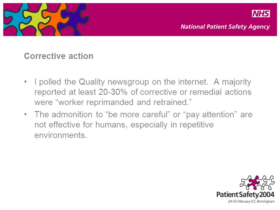 Corrective action I polled the Quality newsgroup on the internet.