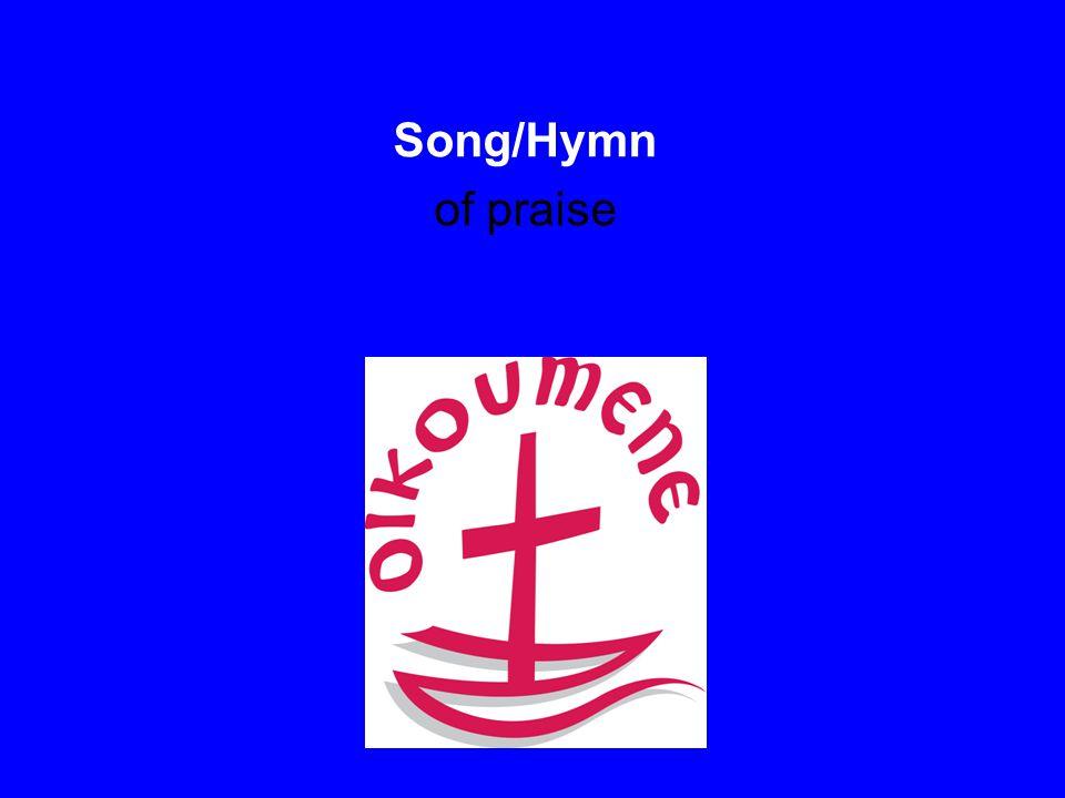 Song/Hymn of praise