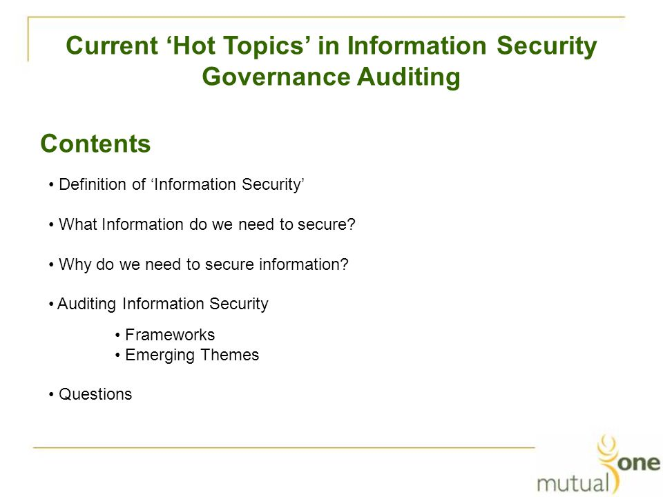 Contents Definition of 'Information Security' What Information do we need to secure.