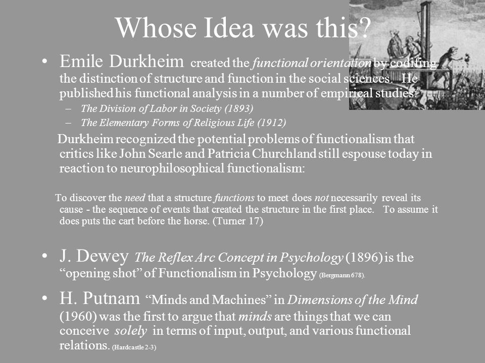 Some Functionalist Achievements von Neumann architecture (1943-1957) – Still used in today's desk-tops, lap-tops, calculators and palm pilots that grace every office and half the homes in America (von Neumann xii) Barlow's First Dogma (1972) A description of that activity of a single nerve cell which is transmitted to and influences other nerve cells and of a nerve cell's response to such influences from other cells, is a complete enough description for a functional understanding of the nervous system (Barlow 380) Theory of the Cellebar Cortex (1969) This regular cortical structure is interpreted as a simple but powerful memorizing device for learning motor skills (Marr 14)