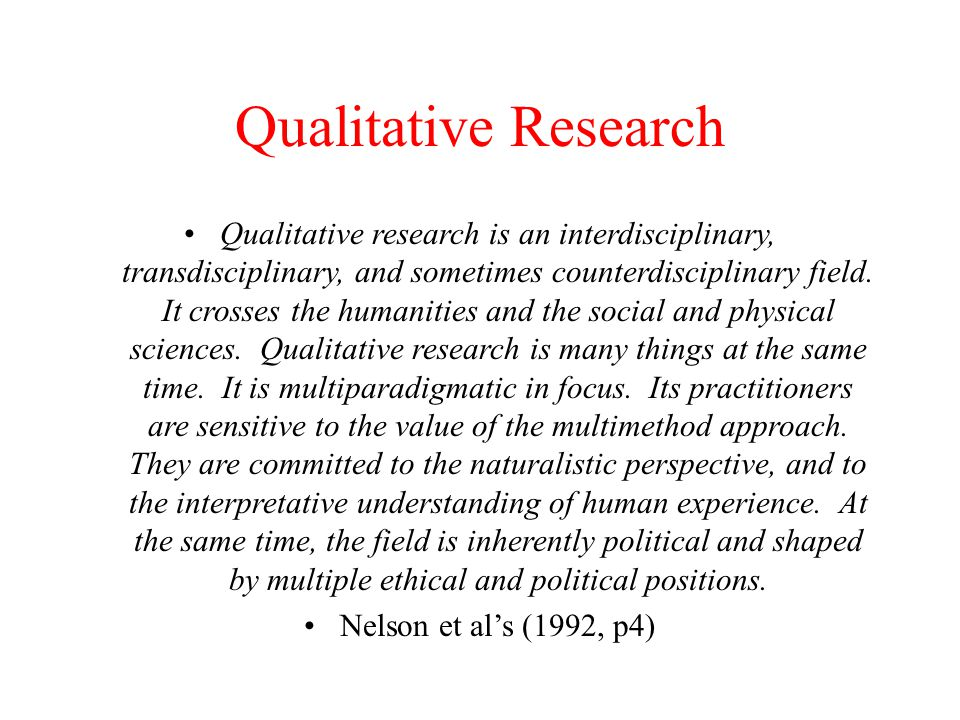 Qualitative Inquiry Purpose The purpose of qualitative inquiry is to produce findings.