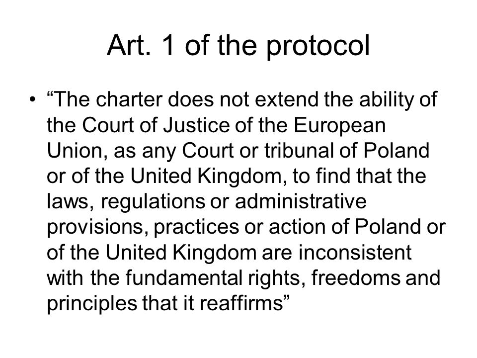 """Art. 1 of the protocol """"The charter does not extend the ability of the Court of Justice of the European Union, as any Court or tribunal of Poland or o"""