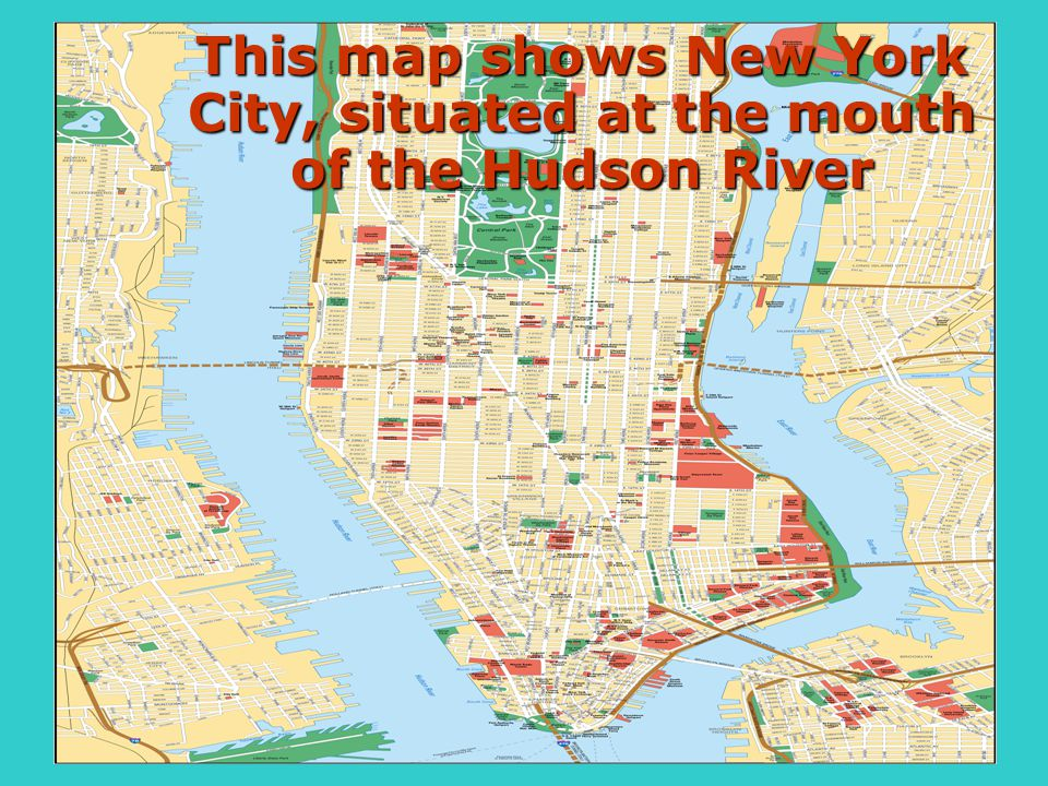This map shows New York City, situated at the mouth of the Hudson River