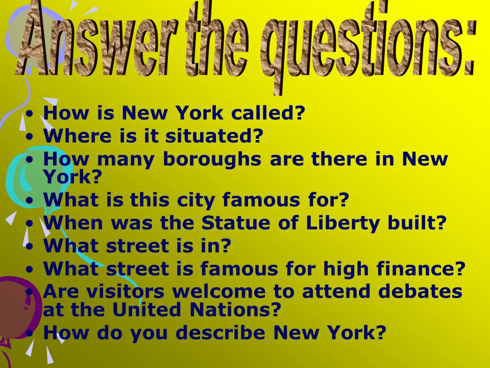 How is New York called. Where is it situated. How many boroughs are there in New York.