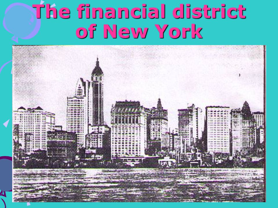 The financial district of New York