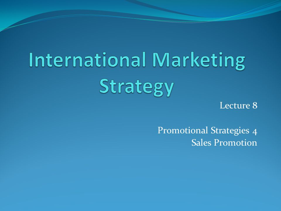 Lecture 8 Promotional Strategies 4 Sales Promotion
