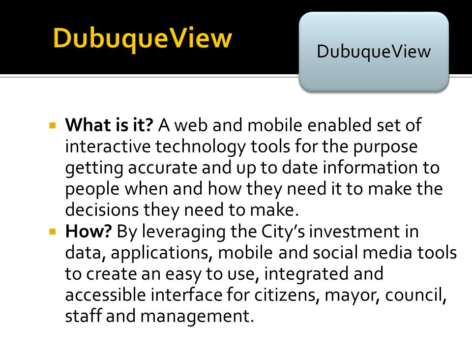  What is it? A web and mobile enabled set of interactive technology tools for the purpose getting accurate and up to date information to people when