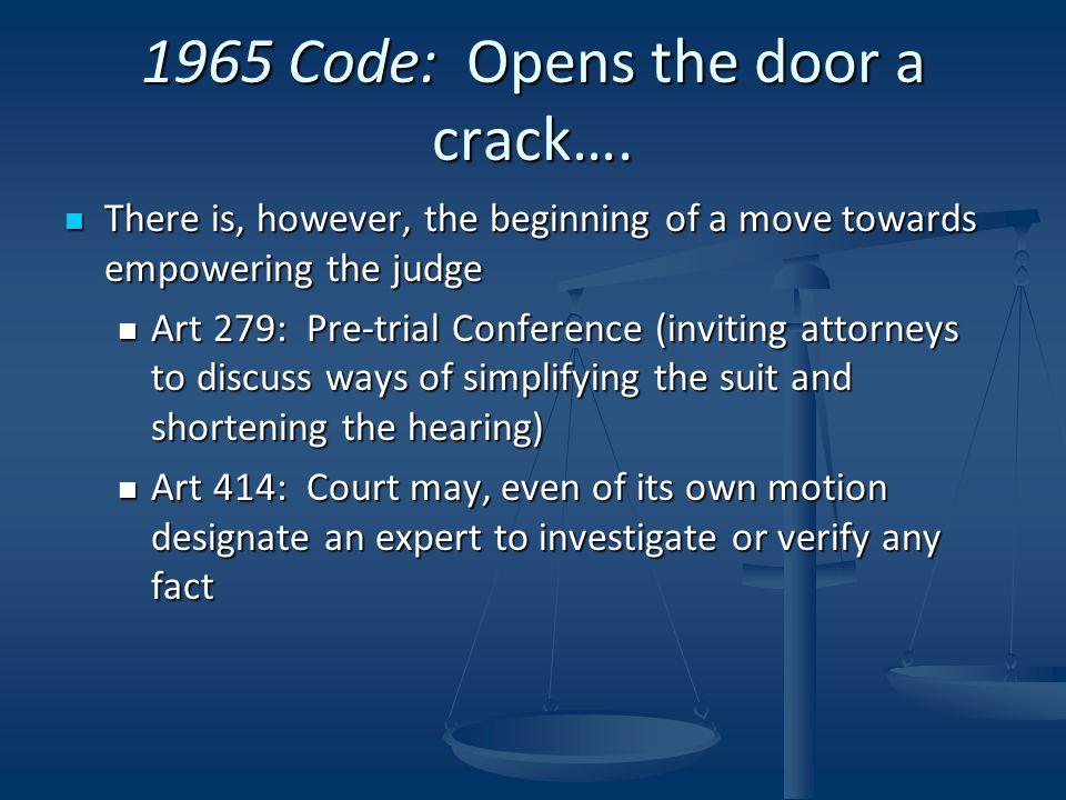 1965 Code: Opens the door a crack….