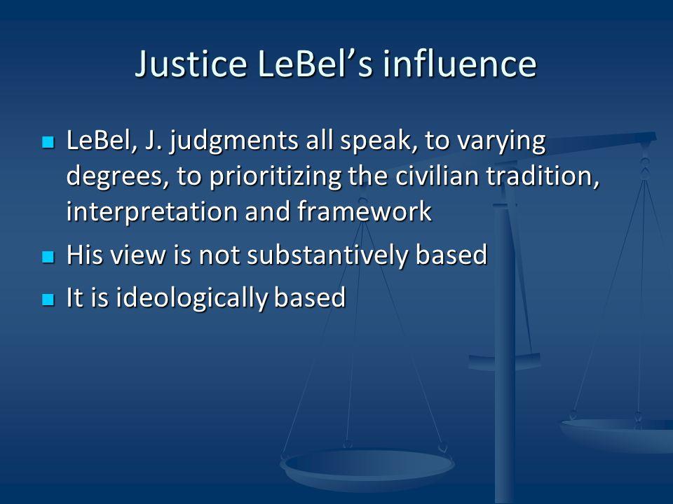 Justice LeBel's influence LeBel, J.