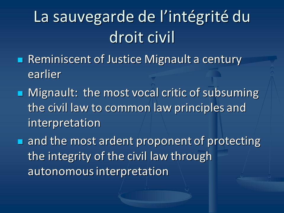 La sauvegarde de l'intégrité du droit civil Reminiscent of Justice Mignault a century earlier Reminiscent of Justice Mignault a century earlier Mignau