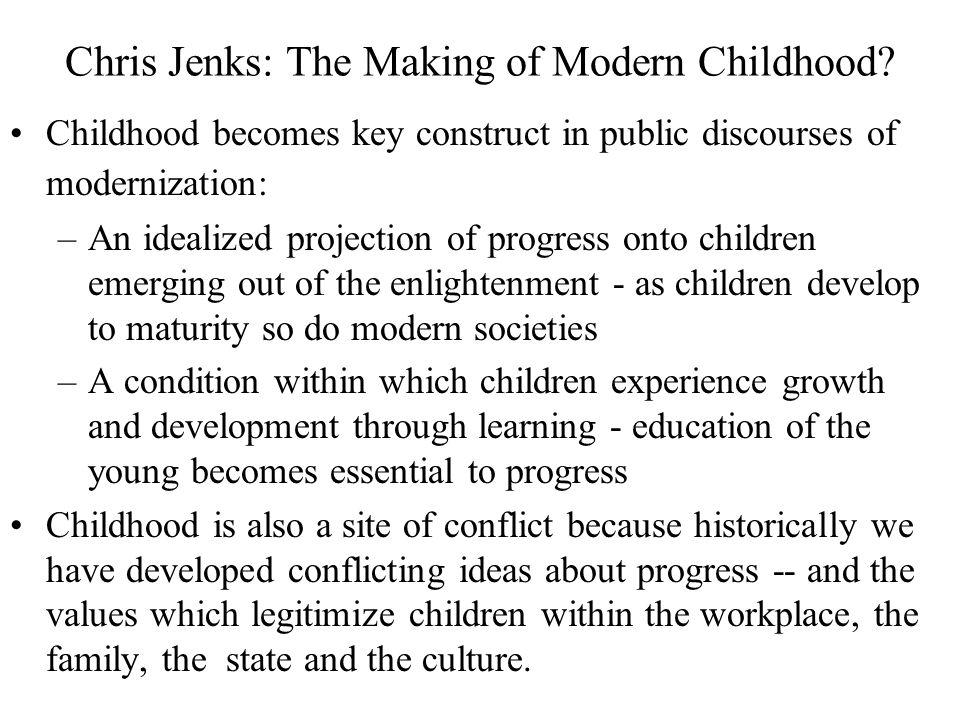 Chris Jenks: The Making of Modern Childhood.