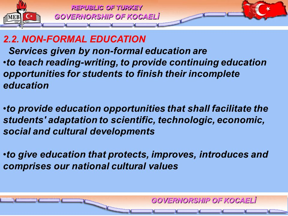 2.2. NON-FORMAL EDUCATION Services given by non-formal education are to teach reading-writing, to provide continuing education opportunities for stude