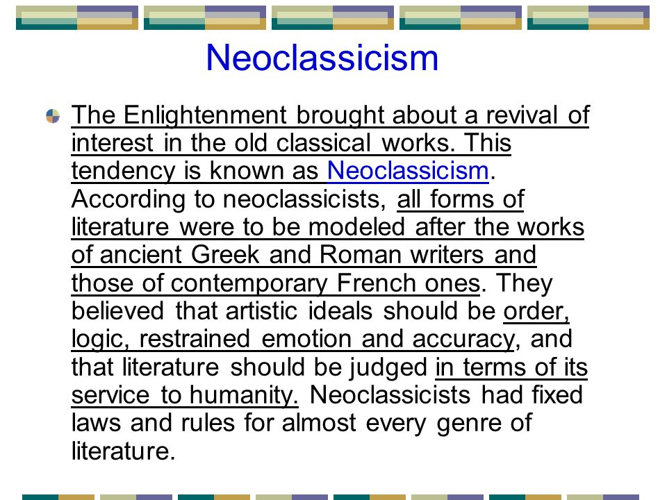 Neoclassicism The Enlightenment brought about a revival of interest in the old classical works.