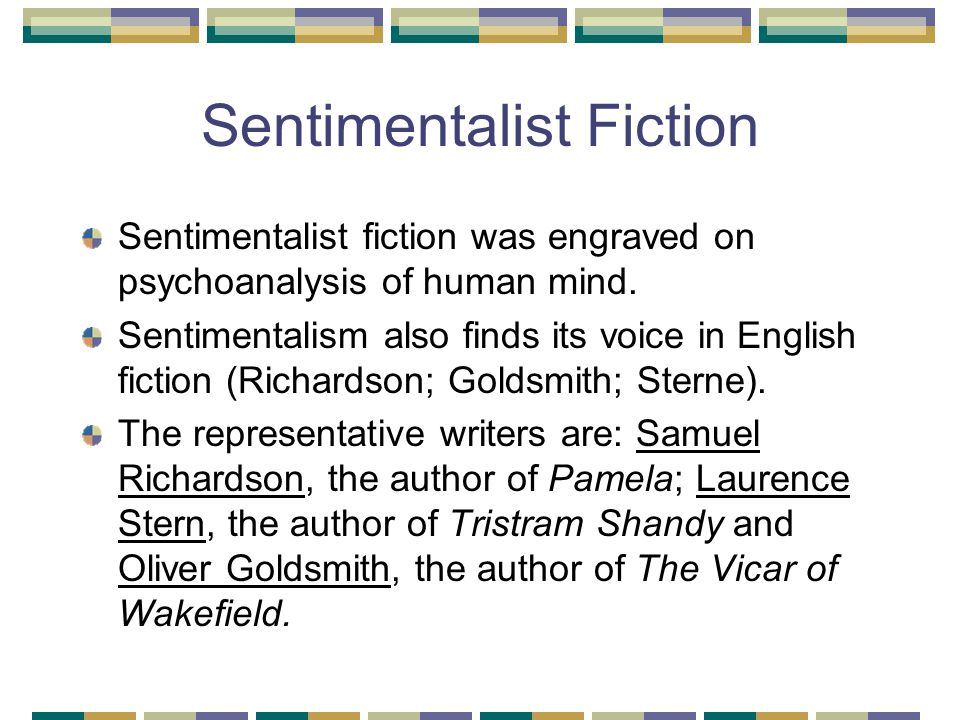 Sentimentalist Fiction Sentimentalist fiction was engraved on psychoanalysis of human mind.