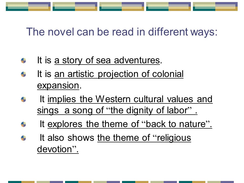The novel can be read in different ways: It is a story of sea adventures.