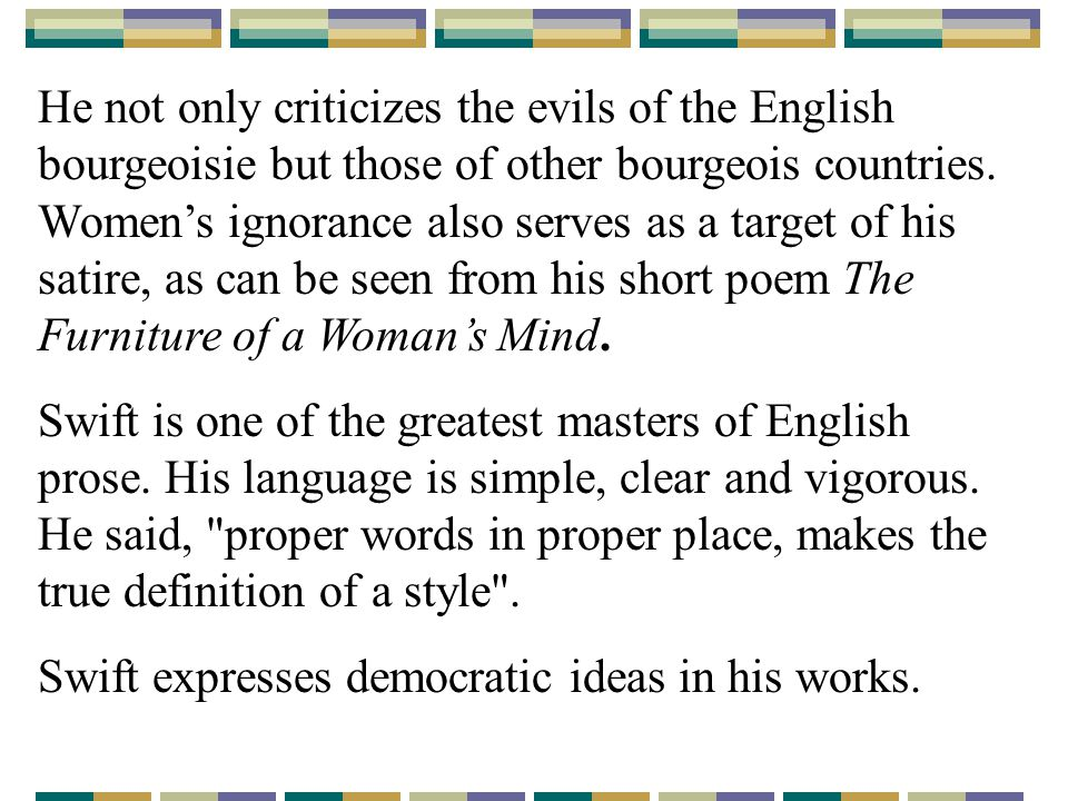 He not only criticizes the evils of the English bourgeoisie but those of other bourgeois countries.