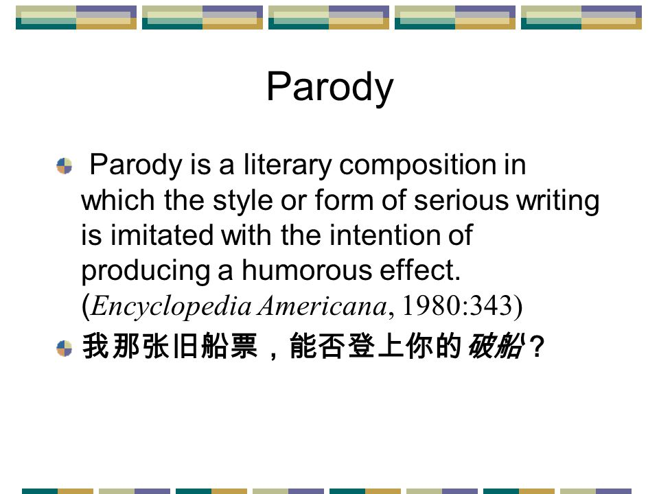 Parody Parody is a literary composition in which the style or form of serious writing is imitated with the intention of producing a humorous effect.