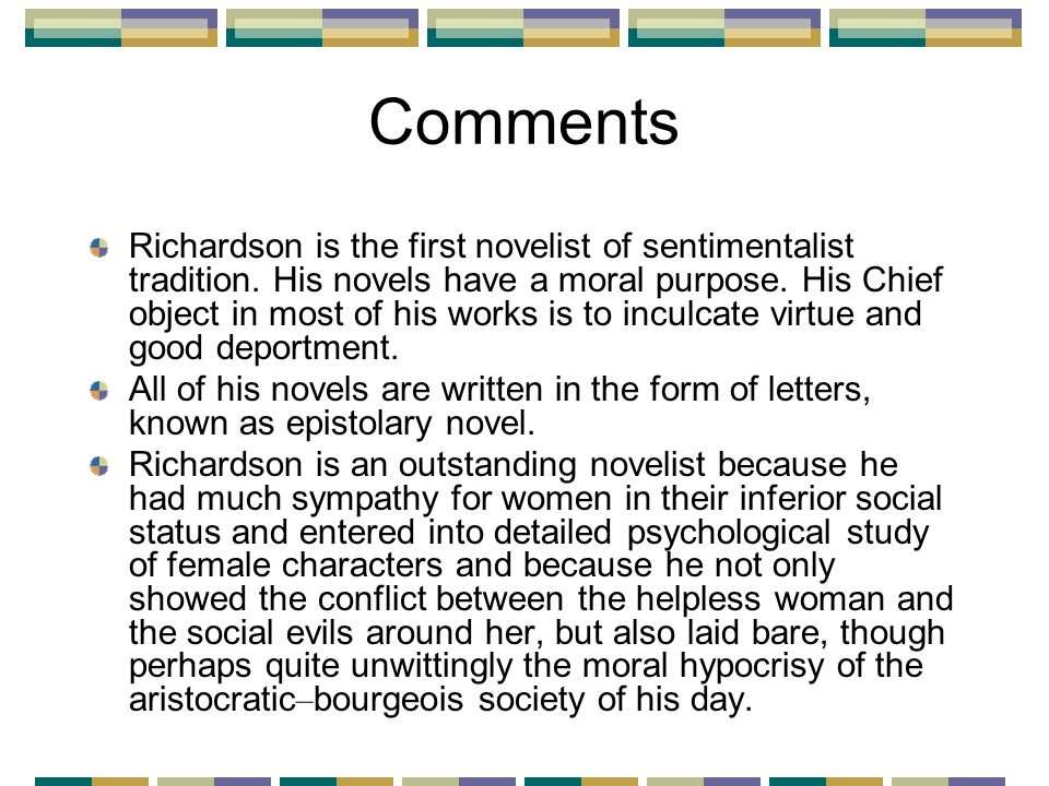 Comments Richardson is the first novelist of sentimentalist tradition.