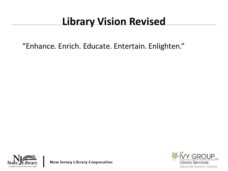 New Jersey Library Cooperative Enhance. Enrich. Educate.