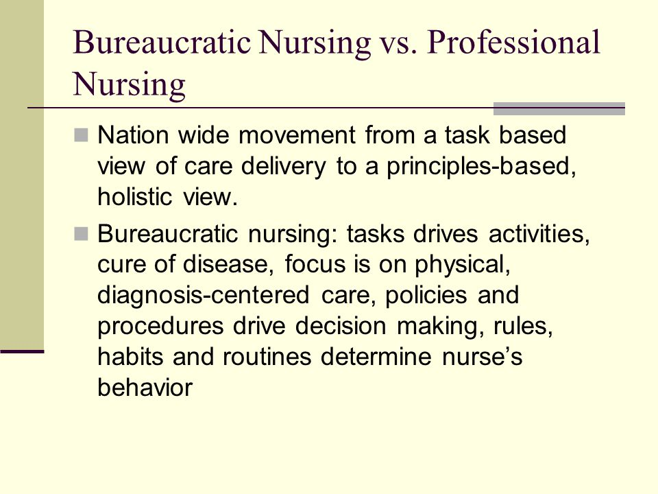 Bureaucratic Nursing vs.