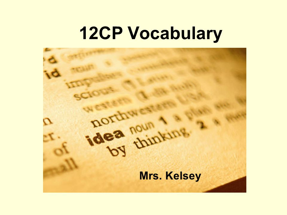 12CP Vocabulary Mrs. Kelsey