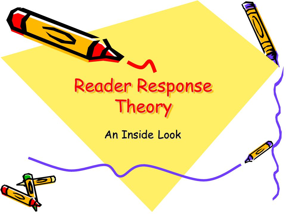 Reader Response Theory An Inside Look