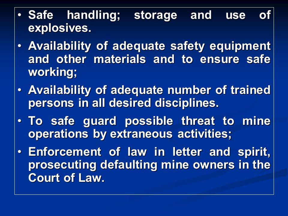 Safe handling; storage and use of explosives.Safe handling; storage and use of explosives.