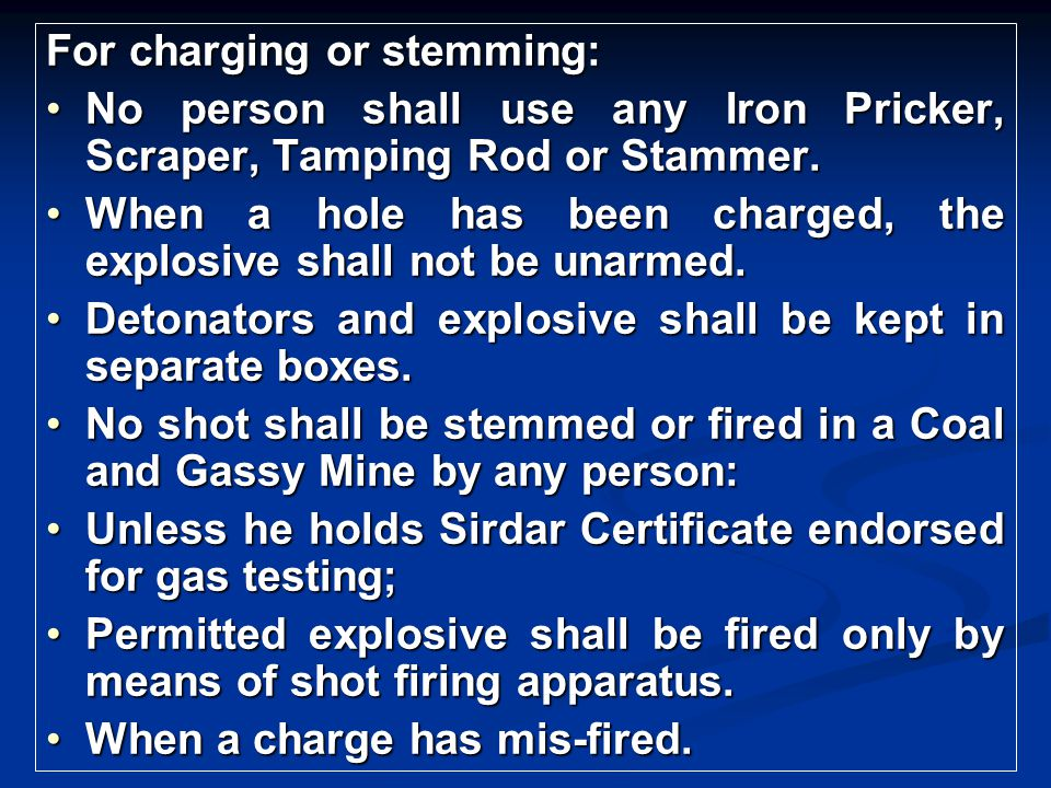 For charging or stemming: No person shall use any Iron Pricker, Scraper, Tamping Rod or Stammer.No person shall use any Iron Pricker, Scraper, Tamping