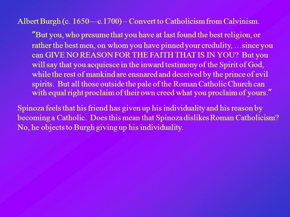 Albert Burgh (c. 1650—c.1700) – Convert to Catholicism from Calvinism.