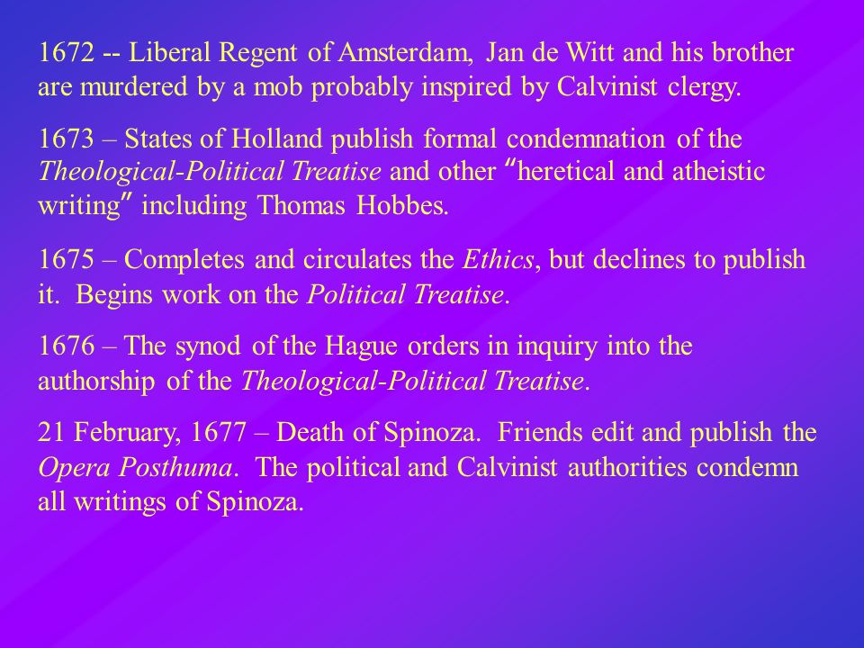 1672 -- Liberal Regent of Amsterdam, Jan de Witt and his brother are murdered by a mob probably inspired by Calvinist clergy.