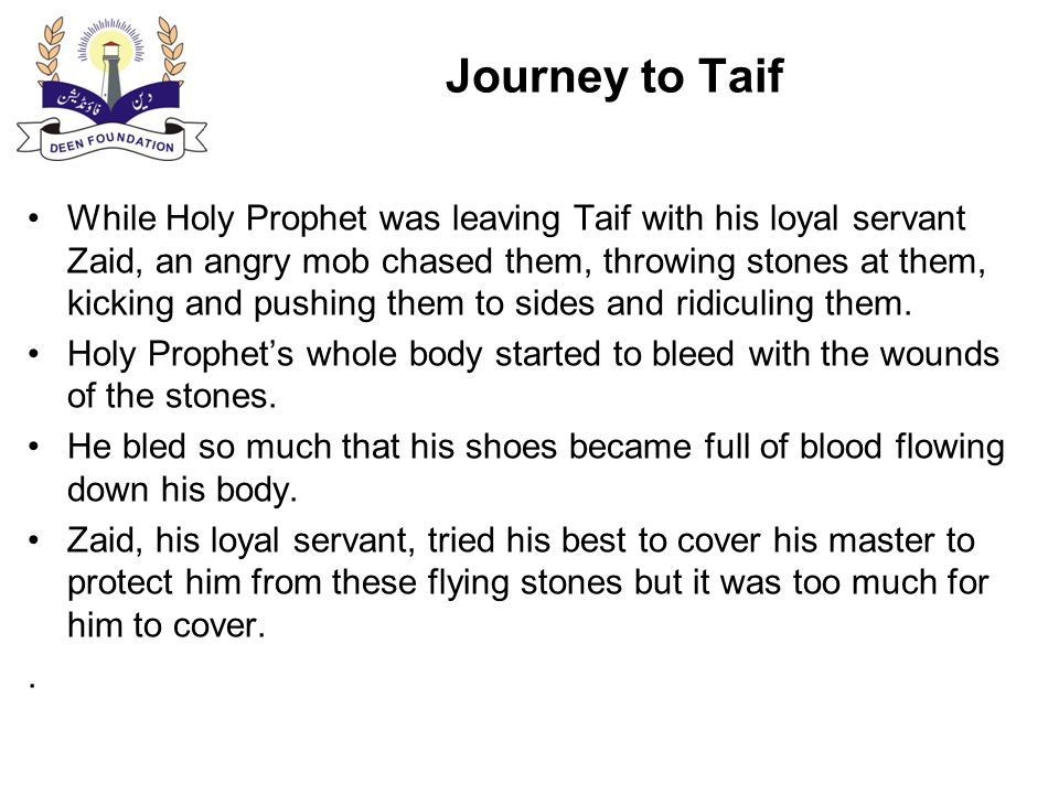 Journey to Taif People of Taif had lost all traits of humanity.