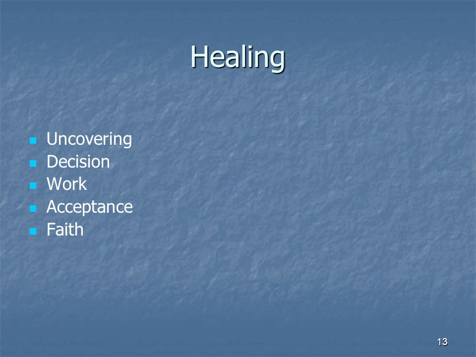 13 Healing Uncovering Decision Work Acceptance Faith
